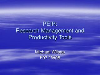 PEIR: Research Management and Productivity Tools