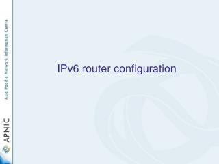 IPv6 router configuration