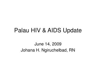 Palau HIV & AIDS Update