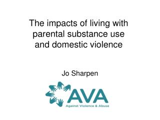 The impacts of living with  parental substance use  and domestic violence