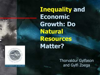 Inequality and Economic Growth: Do  Natural Resources  Matter?