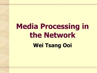 Media Processing in the Network