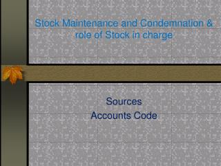 Stock Maintenance and Condemnation & role of Stock in charge