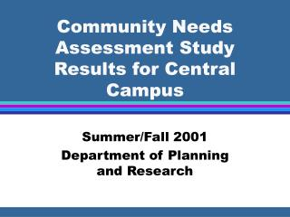 Community Needs Assessment Study Results for Central Campus