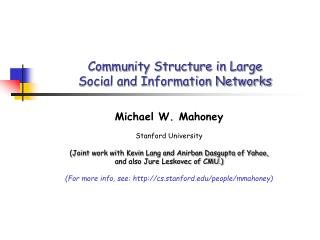 Community Structure in Large  Social and Information Networks