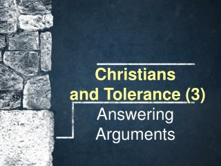 Christians  and Tolerance (3) Answering Arguments