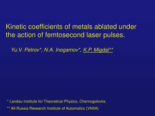 Kinetic coefficients of metals ablated under     the action of femtosecond laser pulses.