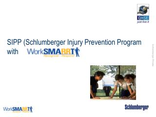 SIPP (Schlumberger Injury Prevention Program with