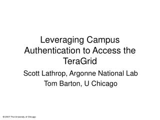Leveraging Campus Authentication to Access the TeraGrid