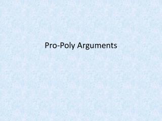 Pro-Poly Arguments