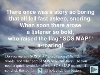 There once was a story so boring that all fell fast asleep, snoring. When soon there arose a listener so bold, who raise