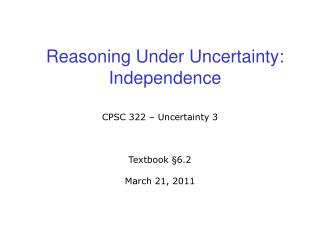 Reasoning Under Uncertainty:  Independence