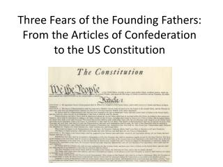 Three Fears of the Founding Fathers: From the Articles of Confederation to the US Constitution