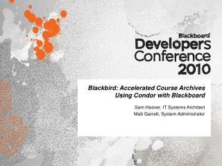 Blackbird: Accelerated Course Archives Using Condor with Blackboard