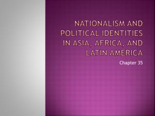 Nationalism and Political Identities in Asia, Africa, and Latin America