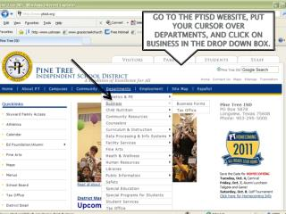 GO TO THE PTISD WEBSITE, PUT YOUR CURSOR OVER DEPARTMENTS, AND CLICK ON BUSINESS IN THE DROP DOWN BOX.