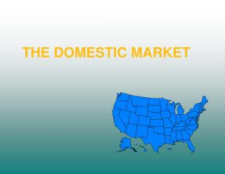 THE DOMESTIC MARKET