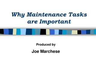 Why Maintenance Tasks are Important