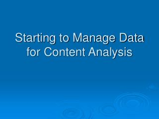 Starting to Manage Data for Content Analysis