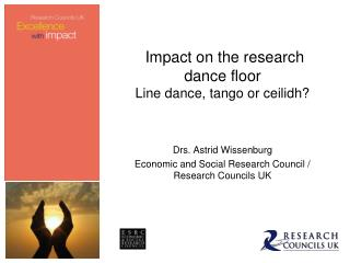 Impact on the research dance floor Line dance, tango or ceilidh?