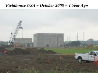 Fieldhouse USA ~ October 2008 ~ 1 Year Ago