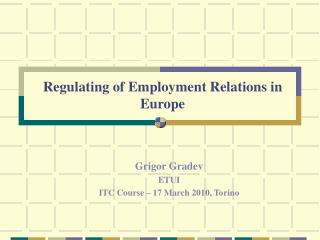 Regulating of Employment Relations in Europe
