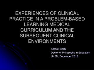 EXPERIENCES OF CLINICAL PRACTICE IN A PROBLEM-BASED LEARNING MEDICAL CURRICULUM AND THE SUBSEQUENT CLINICAL ENVIRONMENT