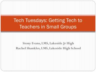 Tech Tuesdays: Getting Tech to Teachers in Small Groups