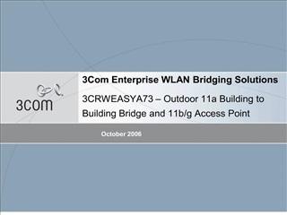 3Com Enterprise WLAN Bridging Solutions  3CRWEASYA73   Outdoor 11a Building to Building Bridge and 11b
