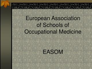 European Association of Schools of Occupational Medicine EASOM