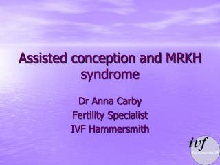 Assisted conception and MRKH syndrome