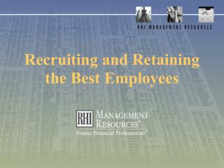 Recruiting and Retaining the Best Employees