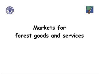 Markets for forest goods and services