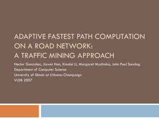 Adaptive Fastest Path Computation on a Road Network:  A Traffic Mining Approach