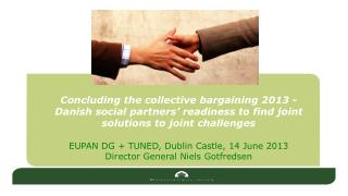 Concluding the collective bargaining 2013 - Danish social partners' readiness to find joint solutions to joint challeng