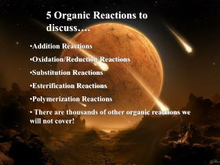5 Organic Reactions to discuss….