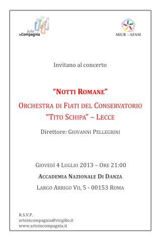 """""""Notti Romane"""" Orchestra di Fiati del Conservatorio  """"Tito  Schipa """" – Lecce Direttore:  Giovanni Pellegrini"""