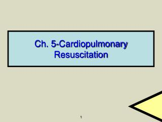 Ch. 5-Cardiopulmonary Resuscitation