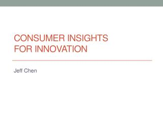 Consumer Insights  for  Innovation