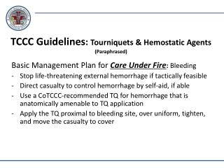 TCCC  Guidelines :  Tourniquets &  Hemostatic  Agents (Paraphrased)