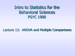 Intro to Statistics for the Behavioral Sciences PSYC 1900
