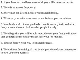 1. If you think, act, and look successful, you will become successful.