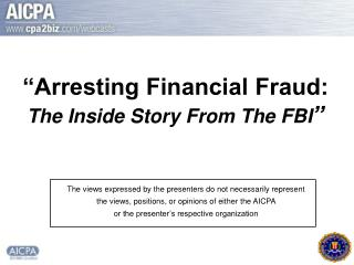 """Arresting Financial Fraud: The Inside Story From The FBI """