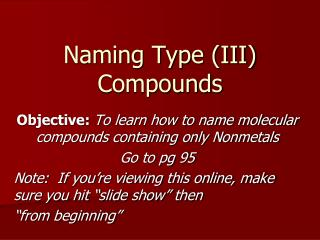 Naming Type (III) Compounds