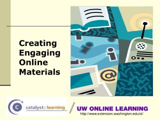Creating Engaging  Online  Materials