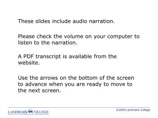 These slides include audio narration. Please check the volume on your computer to listen to the narration. A PDF transcr