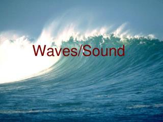 Waves/Sound