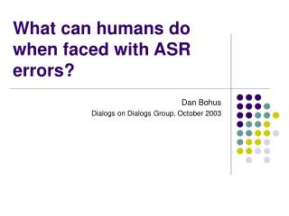 What can humans do when faced with ASR errors?