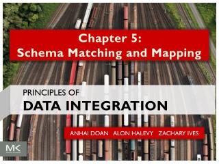 Chapter 5:  Schema Matching and Mapping