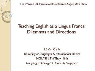 Teaching English as a Lingua Franca:  Dilemmas and Directions